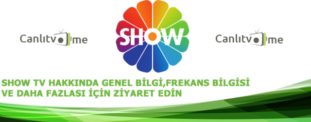 SHOW TV FREKANS BİLGİSİ